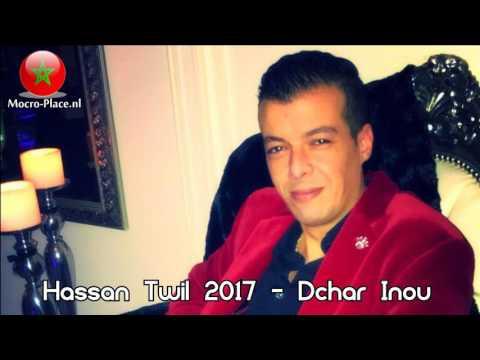 Hassan Twil 2017 - Dchar Inou