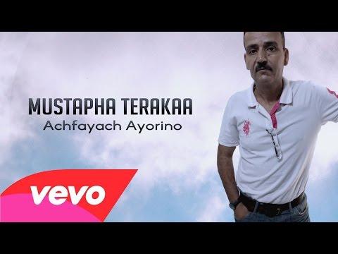 Mustapha Terakaa - Achfayach Ayorino