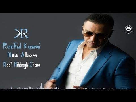 Rachid Kasmi - Nach Hibbagh Cham