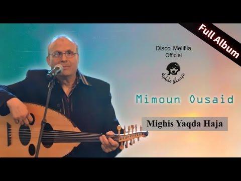 Mimoun Ousaid - Mighis Yaqda Haja
