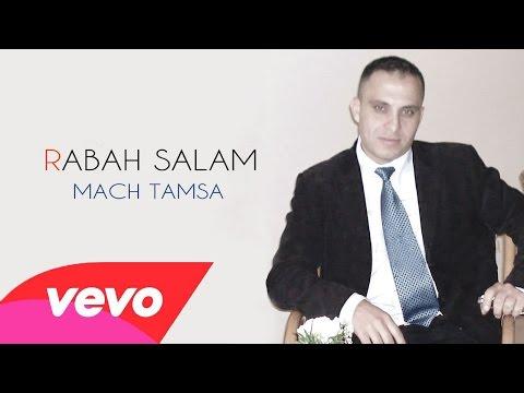 Rabah Salam - Ma Tmonad Akidi Aswour Nam